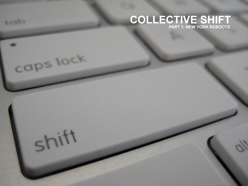 Collective Shift Part 1. New York Reboots